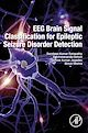 Download this eBook EEG Brain Signal Classification for Epileptic Seizure Disorder Detection