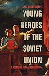 Télécharger le livre :  Young Heroes of the Soviet Union