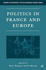 Téléchargez le livre :  Politics in France and Europe
