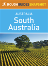 Download this eBook Rough Guides Snapshot Australia: South Australia