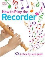 Téléchargez le livre :  How to Play the Recorder
