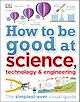 Download this eBook How to Be Good at Science, Technology, and Engineering