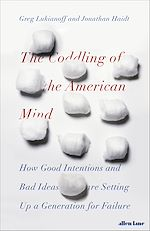 Téléchargez le livre :  The Coddling of the American Mind