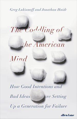 Téléchargez le livre :  The Coddling of the American Mind