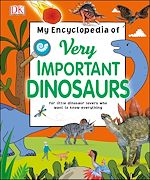 Download this eBook My Encyclopedia of Very Important Dinosaurs