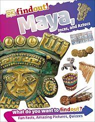 Download the eBook: DKfindout! Maya, Incas, and Aztecs