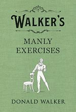 Download this eBook Walker's Manly Exercises