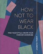 Download this eBook How Not to Wear Black