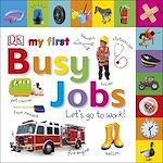 Téléchargez le livre :  My First Busy Jobs Let's Go To Work