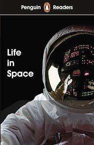 Téléchargez le livre :  Penguin Readers Level 2: Life in Space (ELT Graded Reader)