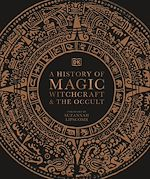 Téléchargez le livre :  A History of Magic, Witchcraft and the Occult