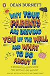 Télécharger le livre :  Why Your Parents Are Driving You Up the Wall and What To Do About It