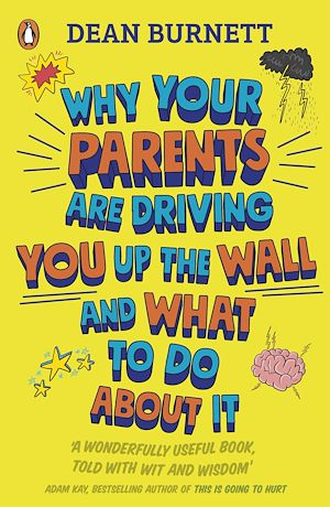 Téléchargez le livre :  Why Your Parents Are Driving You Up the Wall and What To Do About It