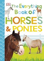 Téléchargez le livre :  The Everything Book of Horses and Ponies