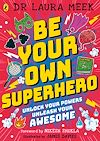 Télécharger le livre :  Be Your Own Superhero