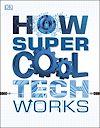 Télécharger le livre :  How Super Cool Tech Works