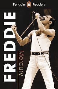 Téléchargez le livre :  Penguin Readers Level 5: Freddie Mercury (ELT Graded Reader)