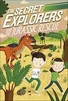 Télécharger le livre :  The Secret Explorers and the Jurassic Rescue
