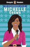 Télécharger le livre :  Penguin Reader Level 3: The Extraordinary Life of Michelle Obama (ELT Graded Reader)