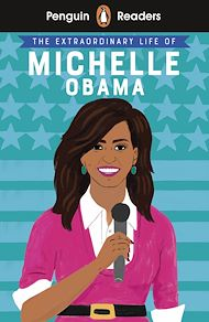 Téléchargez le livre :  Penguin Readers Level 3: The Extraordinary Life of Michelle Obama (ELT Graded Reader)