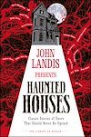 Télécharger le livre :  John Landis Presents The Library of Horror – Haunted Houses