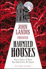 Téléchargez le livre :  John Landis Presents The Library of Horror – Haunted Houses
