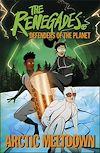 Télécharger le livre :  The Renegades Arctic Meltdown
