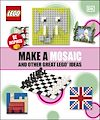 Télécharger le livre :  Make A Mosaic And Other Great LEGO Ideas