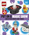 Télécharger le livre :  Put On A Magic Show And Other Great LEGO Ideas