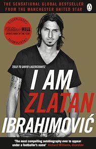 Téléchargez le livre :  I Am Zlatan Ibrahimovic