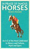Télécharger le livre :  In Praise of Famous Horses
