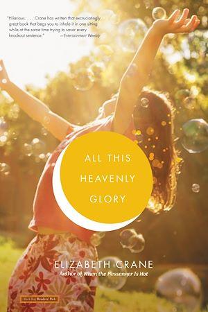 Téléchargez le livre :  All This Heavenly Glory