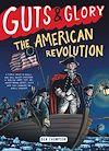 Télécharger le livre :  Guts & Glory: The American Revolution