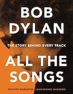Téléchargez le livre :  Bob Dylan All the Songs
