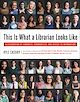 Download this eBook This Is What a Librarian Looks Like