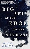 Download this eBook A Big Ship at the Edge of the Universe