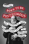 Télécharger le livre :  Born to Be Posthumous