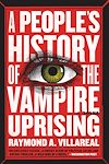 Télécharger le livre :  A People's History of the Vampire Uprising