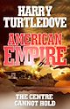 Download this eBook American Empire: The Centre Cannot Hold