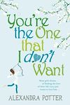 Télécharger le livre :  You're the One that I don't want