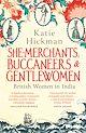 Download this eBook She-Merchants, Buccaneers and Gentlewomen