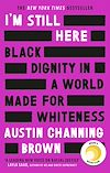 Télécharger le livre :  I'm Still Here: Black Dignity in a World Made for Whiteness