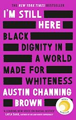 Téléchargez le livre :  I'm Still Here: Black Dignity in a World Made for Whiteness
