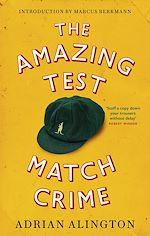 Téléchargez le livre :  The Amazing Test Match Crime