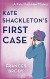 Télécharger le livre :  Kate Shackleton's First Case