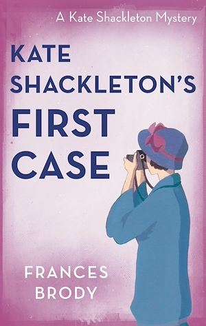 Téléchargez le livre :  Kate Shackleton's First Case