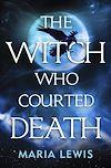 Télécharger le livre :  The Witch Who Courted Death