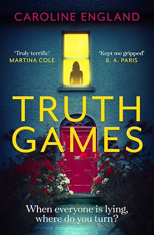 Téléchargez le livre :  Truth Games: the gripping, twisty, page-turning tale of one woman's secret past