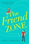 Download this eBook The Friend Zone: the most hilarious and heartbreaking romantic comedy of 2019