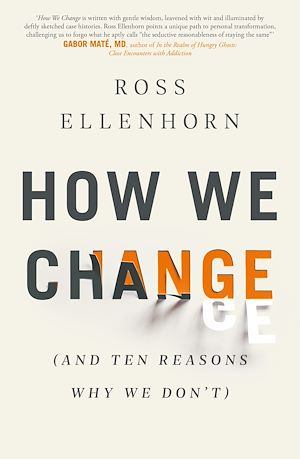 Téléchargez le livre :  How We Change (and 10 Reasons Why We Don't)